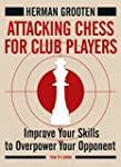 Attacking Chess for Club Players: Imp...