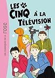 Les Cinq 25 - Les Cinq à la télévision