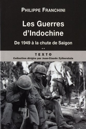 Les guerres d'Indochine : Tome 2, De 1949  la chute de Saigon