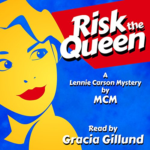 Risk the Queen: Lennie Carson Mysteries, Book 1 Mcm Audio