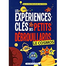 Les experiences clés des petits debrouillards : Le cosmos