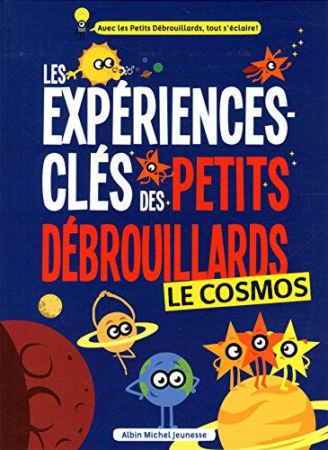 Les Expériences-clés Petits Débrouillards - Le Cosmos par L'association française des Petits Débrouillards