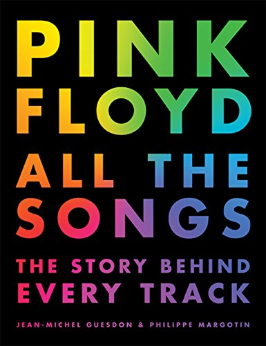 Pink Floyd All the Songs: The Story Behind Every Track par Jean-Michel Guesdon