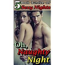 Oh, Naughty Night!: (5 Book Bundle of Sexy Nights) (English Edition)