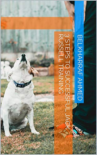 3 Steps to Successful Jack Russell Training (English Edition) por BELKHARRAF AHMED
