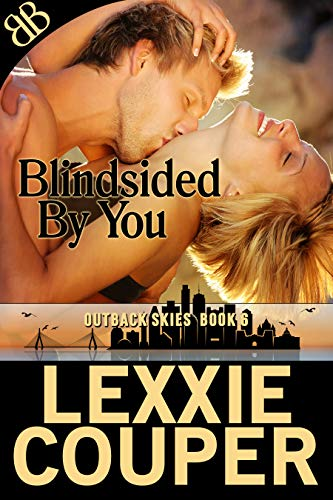 Blindsided By You: Aussie Cowboy Meets American Journalist Contemporary Romance (Outback Skies Book 6) by [Couper, Lexxie]
