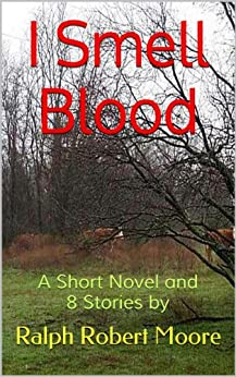 I Smell Blood by [Moore, Ralph Robert]