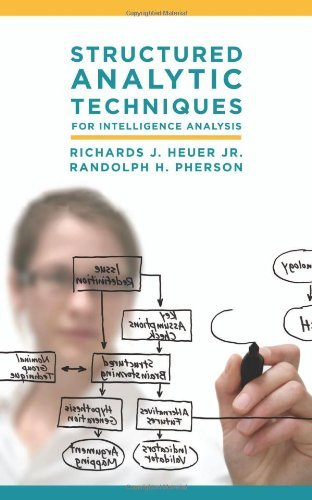 Structured Analytic Techniques for Intelligence Analysis by Richards J. Heuer Jr. (2010-03-16)