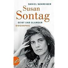 Susan Sontag. Geist und Glamour: Biographie