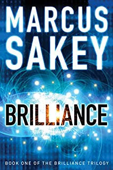 Brilliance (The Brilliance Trilogy Book 1) by [Sakey, Marcus]