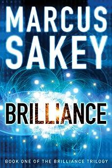 Brilliance (The Brilliance Trilogy Book 1) (English Edition) von [Sakey, Marcus]