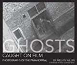 Ghosts Caught on Film: Photographs of the Paranormal?