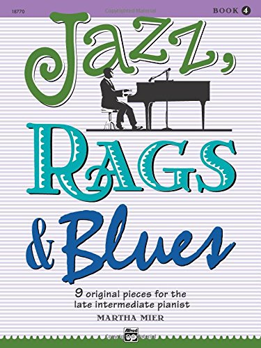 Jazz, Rags & Blues: 9 Original Pieces For the Late Intermediate Pianist: 4