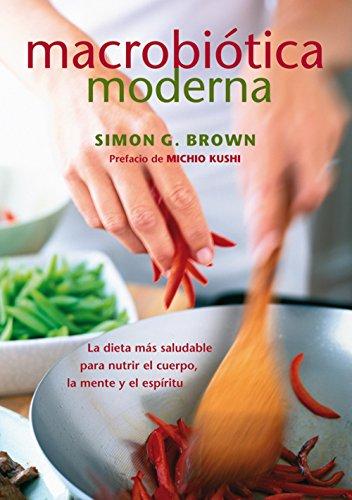 Macrobiótica Moderna (Nutrición y Salud) por Simon G. Brown