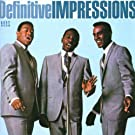 Definitive Impressions Vol.1: Defining Moments in 60's Soul from Chicago's Greatest Group