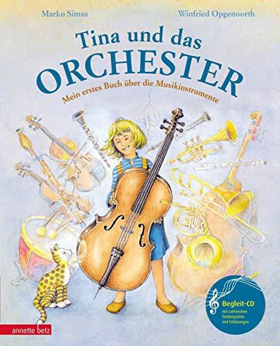 Tina und das Orchester. Mein erstes Buch über die Musikinstrumente. Mit CD.