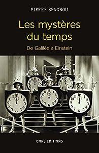 Les mystères du temps : De Galilée à Einstein par Pierre Spagnou