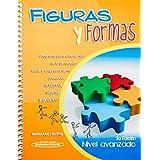 Figuras Y Formas. Nivel Avanzado. Programa Para El Desarrollo De La Percepción Visual Y El Aprestamiento Preescolar: Corporal, Objetal Y Gráfico (Nivel Avanzado / Advance Level)