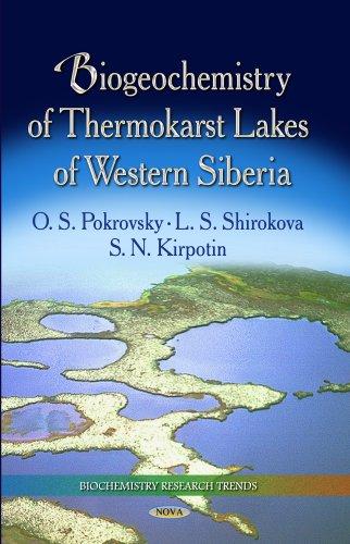 Pokrovsky, O: Biogeochemistry of Thermokarst Lakes of Wester (Biochemistry Research Trends)