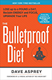 The Bulletproof Diet:Lose up to a Pound a Day, Reclaim Energy and Focus, Upgrade Your Life
