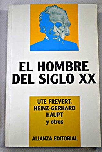 El hombre del siglo XX (Libros Singulares) por Ute Frevert