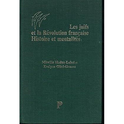 Les Juifs Et La Révolution Française: Histoire Et Mentalités