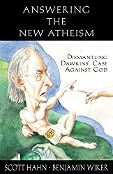 Answering the New Atheism: Dismantling Dawkins' Case Against God by Scott Hahn (2008-05-01)