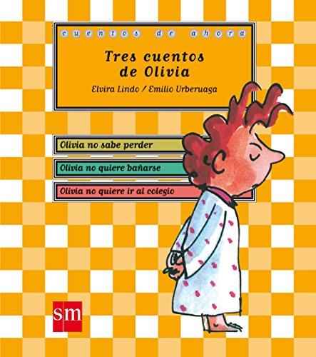 Tres cuentos de Olivia (Cuentos de ahora) por Elvira Lindo