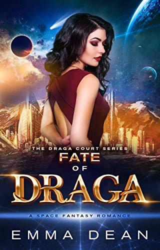 Fate of Draga: A Space Fantasy Romance (The Draga Court Series Book 6) (English Edition)