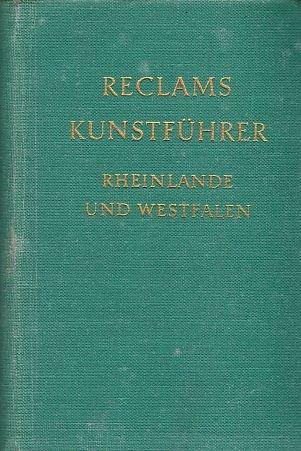 Reclams Kunstführer. Deutschland Bd. 3: Rheinlande und Westfalen - Baudenkmäler.