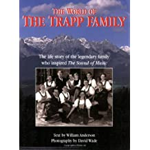 The World Of The Trapp Family: The life story of the legendary family who inspired The Sound of Music