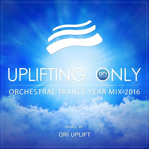 Uplifting Only: Orchestral Trance Year Mix 2016 (Mixed by Ori Uplift)