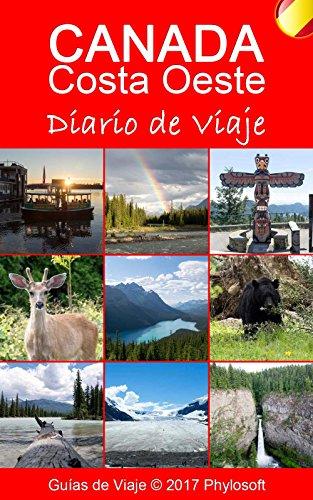 Canadá Costa Oeste: Diario de Viaje: Diario de Viaje eBook: Jorge ...