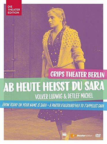 Ab heute heißt du Sara - 33 Bilder aus dem Leben einer Berlinerin, GRIPS Theater Berlin