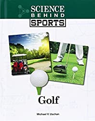Golf (Science Behind Sports) by Michael V. Uschan (2014-04-14)