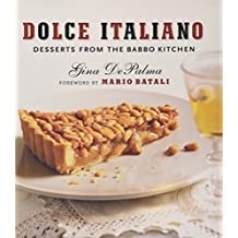 Dolce Italiano – Desserts from the Babbo Kitchen