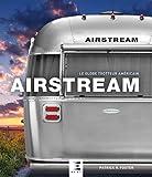 Airstream : Le globe-trotteur américain