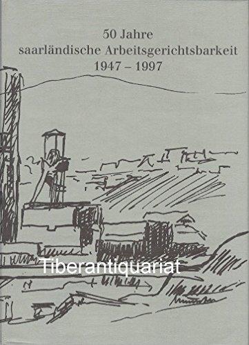 50 Jahre saarländische Arbeitsgerichtsbarkeit