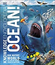 Knowledge Encyclopedia Ocean!: Our Watery World As You've Never Seen It Be
