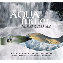 Agua madre: verdades e imágenes - Andes, Amazonía, Centroamérica, Antártida / Mother Water: Truths and Images - Andes, Amazon, Central America, Antarctica