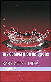 competition act in india Evolution of competition law in india in the year 1997, the government of india (union ministry of commerce) set up an expert group for studying the impact of issues relating to anti-competitive practices and the effect of mergers and amalgamations on competition.