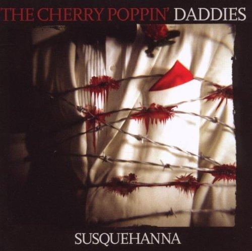 Susquehanna by Cherry Poppin' Daddies (2009-04-01) -