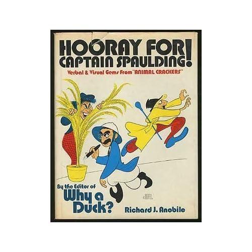 Hooray for Captain Spaulding! Verbal & Visual Gems from 'Animal Crackers' by Richard J. Anobile(1974-10-01)