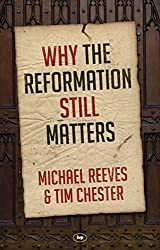 Why Reformation Still Matters