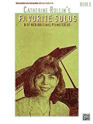 Catherine Rollin's Favorite Solos, Book 3: 8 of Her Original Piano Solos: Intermediate/ Late Intermediate (UK Exam Grades 3-5)