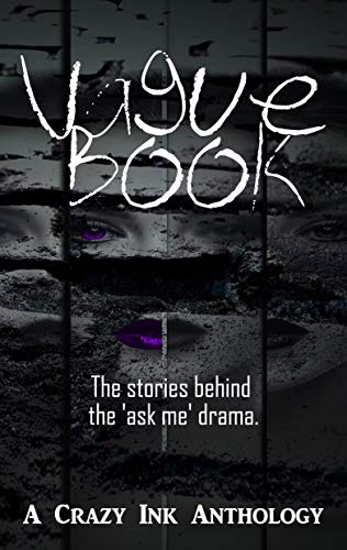Vague Book: A Crazy Ink Anthology by [Lee, Erin , Delude, Rita, Ody, Jim, Fynn, LJC, Jaiyn, Lorah, Schoen, Sara]