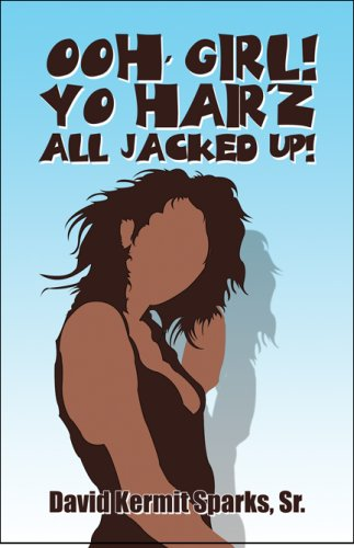Ooh, Girl! Yo Hair'z All Jacked Up! Cover Image