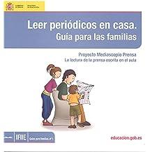 Leer periódicos en casa. Guía para las familias. Proyecto Mediascopio Prensa. La lectura de la prensa escrita en el aula