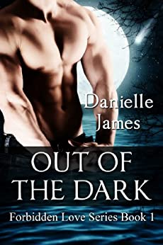 Out of the Dark (Forbidden Love Book 1) (English Edition) von [JAMES, DANIELLE]