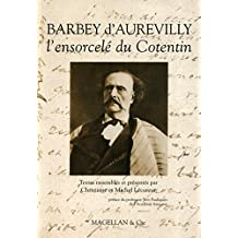 Barbey d'Aurévilly : L'ensorcelé du Cotentin